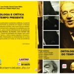 Ontologia e crítica do tempo presente - Patricia Laura Torriglia, Ricardo Gaspar Müller, Ricardo Lara, Vidalcir Ortigara (Organizadores)