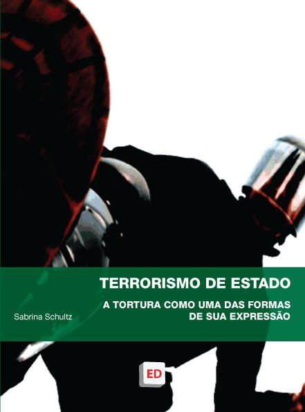 Terrorismo de Estado: a tortura como uma das formas de sua expressão - Sabrina Schultz